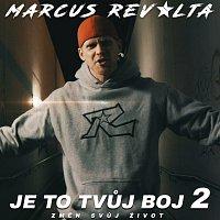 Marcus Revolta – Je to tvůj boj 2