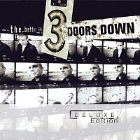 3 Doors Down – The Better Life [Deluxe Edition]