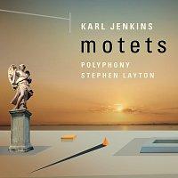 Polyphony, Stephen Layton – Karl Jenkins: Motets