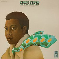 Eddie Floyd – You've Got To Have Eddie
