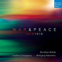 Lautten Compagney, Hanns Eisler, Dorothee Mields, Wolfgang Katschner – War & Peace - 1618:1918