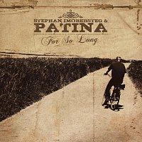 Stephan Imobersteg & Patina – For So Long