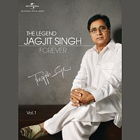 Jagjit Singh – The Legend Forever [Vol. 1]