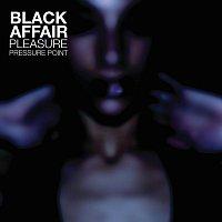 Black Affair – Pleasure Pressure Point