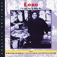 Lobo – I'd Love You To Want Me