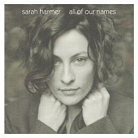 Sarah Harmer – All Of Our Names