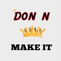 Don N – Make It