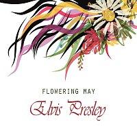 Elvis Presley – Flowering May