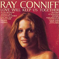Ray Conniff – Love Will Keep Us Together