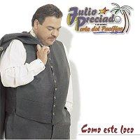 Julio Preciado y su Banda Perla del Pacifico – Como Este Loco