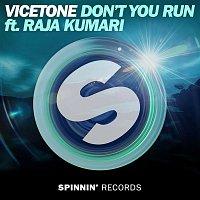 Vicetone, Raja Kumari – Don't You Run (feat. Raja Kumari)