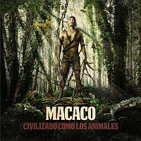 Macaco – Civilizado Como Los Animales