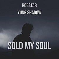 Yung Shadøw, Robstar – Sold My Soul