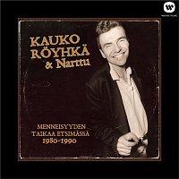 Kauko Royhka ja Narttu – (MM) Menneisyyden taikaa etsimassa 1980 - 1990