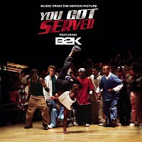"B2K – B2K Presents ""You Got Served"" Soundtrack"