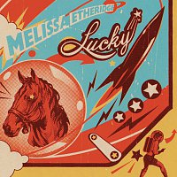 Melissa Etheridge – Lucky