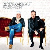 Karel Gott, DJ Otzi – Fang das Licht