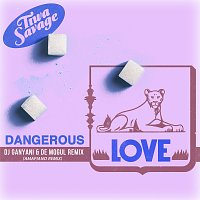 Tiwa Savage – Dangerous Love [DJ Ganyani & De Mogul Remix]