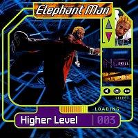 Elephant Man – Higher Level