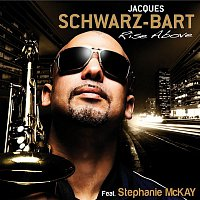 Jacques Schwarz-Bart – Rise Above (feat. Stephanie McKay)