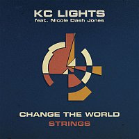 KC Lights, Nicole Dash Jones – Change The World (Strings)