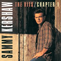 Sammy Kershaw – The Hits / Chapter One
