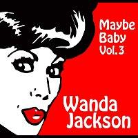 Wanda Jackson – Maybe Baby Vol. 3