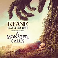 """Keane – Tear Up This Town [From """"A Monster Calls"""" Original Motion Picture Soundtrack]"""