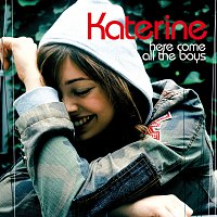 Katerine – Here Come All The Boys
