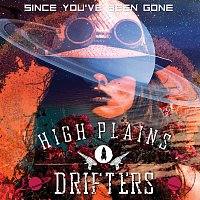 The High Plains Drifters – Since You've Been Gone