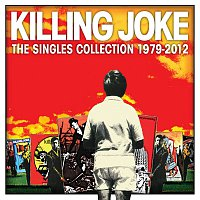 Killing Joke – Singles Collection 1979 - 2012 [Rarities]