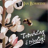 Jan Borseths – Trondelag e' trivelig