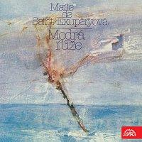 Vlasta Fabianová – Modrá růže. Vzpomínky Marie de Saint-Exupéryové a dopisy syna MP3