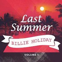Billie Holiday – Last Summer Vol. 1