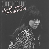 Clare Maguire – Don't Mess Me Around