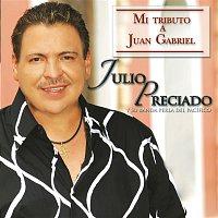 Julio Preciado – Mi Tributo A Juan Gabriel