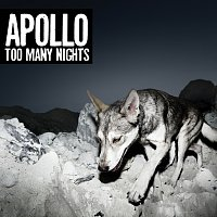 Apollo – Too Many Nights