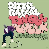 Dizzee Rascal – Tongue N' Cheek [Dirtee Deluxe Edition]