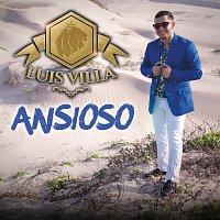 Luis Villa – Ansioso