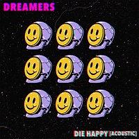 DREAMERS – Die Happy [Acoustic]
