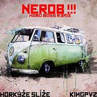 Kingpvz, Horkýže Slíže – Nerob !!! [Hard Bass Remix] (feat. Horkýže Slíže)