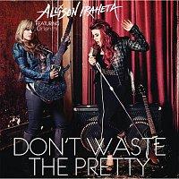 Allison Iraheta – Don't Waste The Pretty