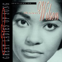 Nancy Wilson – Great Ladies Of Song / Spotlight On Nancy Wilson