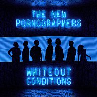 The New Pornographers – Whiteout Conditions
