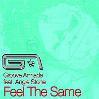 Groove Armada – Feel the Same (feat. Angie Stone)