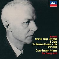 Sir Georg Solti, Chicago Symphony Orchestra – Bartók: Music for Strings, Percussion & Celesta; Divertimento; Miraculous Mandarin Suite
