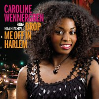 Caroline Wennergren – Drop Me Off In Harlem