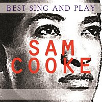 Sam Cooke – Best Sing and Play