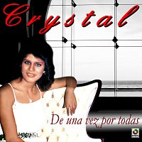 Crystal – De una Vez por Todas