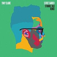 Sway Clarke, Tink – Secret Garden [Strange Talk Remix]